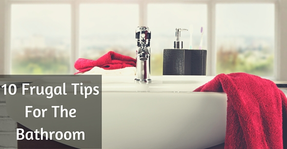 Frugal Living-10 Ways to Save Money in the Bathroom