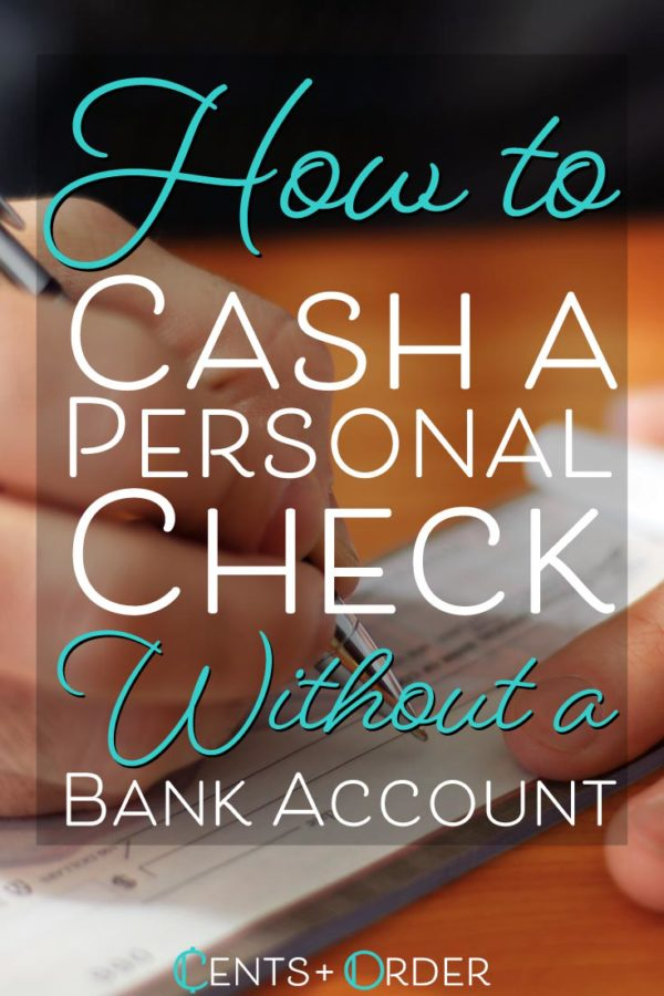 23 Easy Ways to Cash a Personal Check Without a Bank Account in 2019